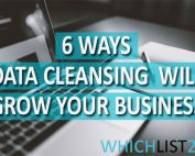 6 Ways Data Cleansing Will Grow Your Buisiness